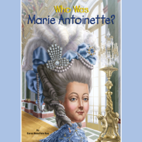Who Was Marie Antoinette? (Unabridged)