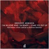 I'm in Love and I'm Ready / (Time To) Put Up, Groove Armada
