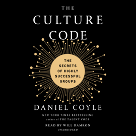 The Culture Code: The Secrets of Highly Successful Groups (Unabridged) audiobook