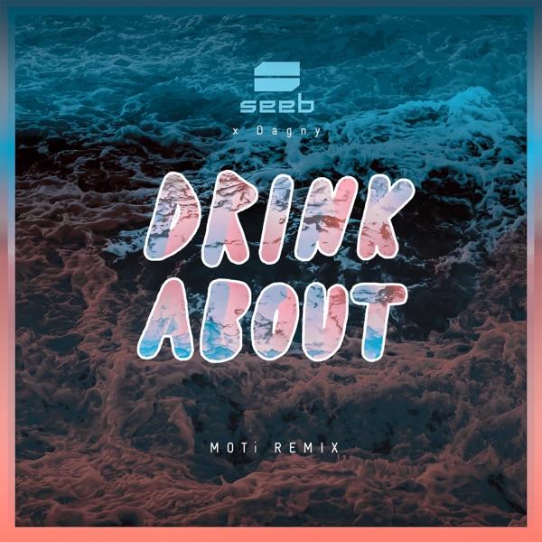 Drink About (MOTi Remix) - Single