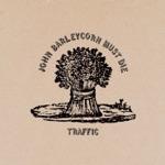 Traffic - John Barleycorn (Must Die)