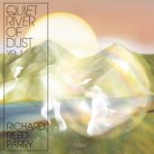 Quiet River Of Dust, Vol. 1