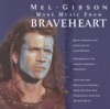 More Music from Braveheart Soundtrack from the Motion Picture