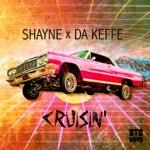 Shayne & Da Keffe - Cruisin'