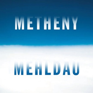 Pat Metheny & Brad Mehldau - Find Me in Your Dreams