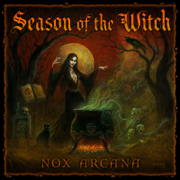 Season of the Witch - Nox Arcana - Nox Arcana