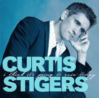 Curtis Stigers - I Think It's Going to Rain Today artwork