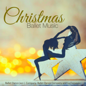 Christmas Ballet Music – Christmas Traditional, Orchestra and Piano Music for Ballet Class, Rehearsals and Choreography