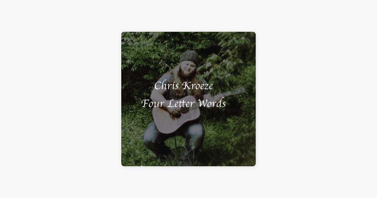 Four Letter Words Single By Chris Kroeze On Apple Music