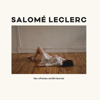 Salomé Leclerc– Les choses extérieures