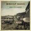 Natchez - Bishop Gunn