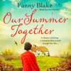 Fanny Blake - Our Summer Together (Unabridged) artwork