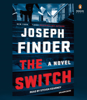 Joseph Finder - The Switch: A Novel (Unabridged) artwork