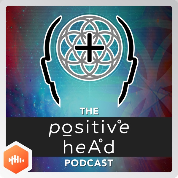 The Positive Head Podcast | Helping Seekers Maintain an Elevated Vibration Five Days a Week!