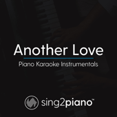 Another Love (Shortened & Key of D - Originally Performed by Tom Odell) [Piano Karaoke Version]