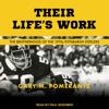 Gary M. Pomerantz - Their Life's Work: The Brotherhood of the 1970s Pittsburgh Steelers  artwork