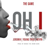 Oh I (feat. Jeremih, Young Thug & Sevyn) - Single