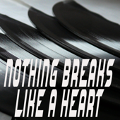 Nothing Breaks Like a Heart (Originally Performed by Mark Ronson and Miley Cyrus) (Instrumental)