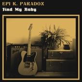 Epi K. Paradox - Find My Baby