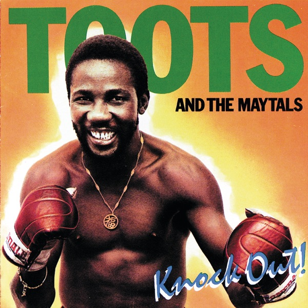 Toots & The Maytals - Knockout!