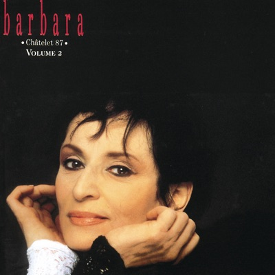Barbara : Chatelet ' 87, vol. 2 (Live) - Barbara