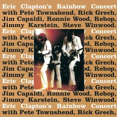 Eric Clapton's Rainbow Concert (Expanded Edition) [Live] - Eric Clapton