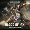 Robbie MacNiven - Blood of Iax: Warhammer 40,000 (Unabridged) artwork