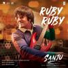 Ruby Ruby From Sanju - Shashwat Singh, Poorvi Koutish & A. R. Rahman mp3