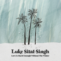 Love is Hard Enough Without the Winter - Single