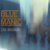 Blue Manic - The Bedouin