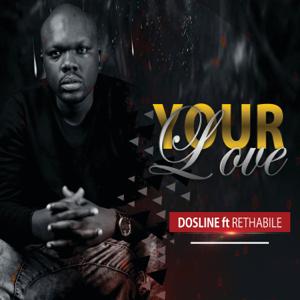Dosline & Rethabile - Your Love