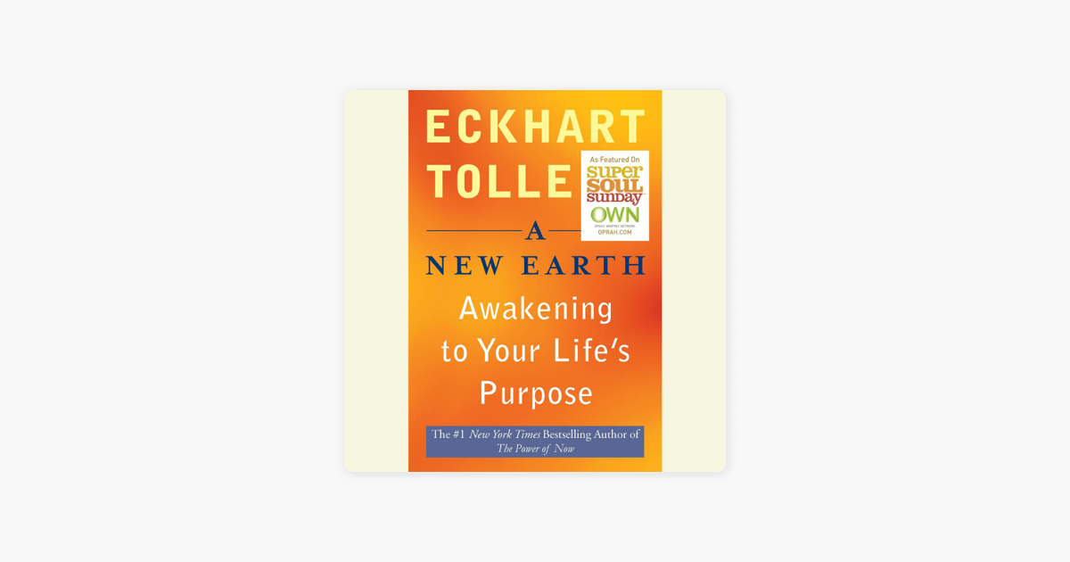 A New Earth: Awakening Your Life's Purpose (Unabridged) - Eckhart Tolle