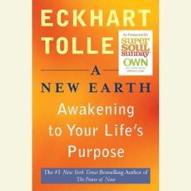A New Earth: Awakening Your Life's Purpose (Unabridged) - Eckhart Tolle MP3 Download
