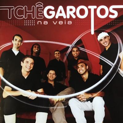 Na Veia - Tche Garotos