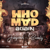Who Mad Again (feat. Bamby) - Jahyanai