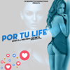 Enzo La Melodia Secreta & DJ Unic - Por Tu Life artwork