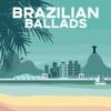 Brazilian Ballads