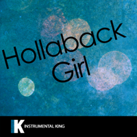 Instrumental King - Hollaback Girl (In the Style of Gwen Stefani) [Karaoke Version] artwork
