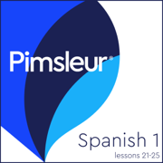 Pimsleur Spanish Level 1 Lessons 21-25