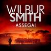 Wilbur Smith - Assegai: Courtney - Assegai, Book 1 (Unabridged) artwork