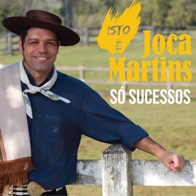 Isto É Joca Martins - Só Sucessos - Joca Martins