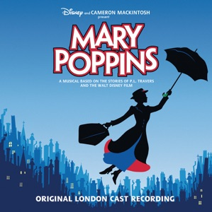 Gavin Lee as Bert, Various Artists, Charlotte Spencer as Jane Banks, Harry Stott as Michael Banks, Laura Michelle Kelly as Mary Poppins, Melanie La Barrie as Mrs Corry & Company - Mary Poppins Original London Cast - Anything Can Happen