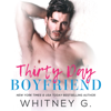 Whitney G. - Thirty Day Boyfriend (Unabridged)  artwork