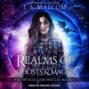 Realms of Ghosts and Magic: Fae Witch Chronicles, Book 1