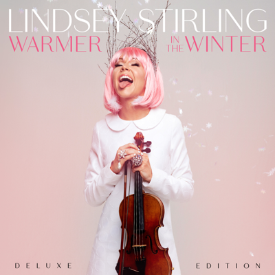 Lindsey Stirling - Warmer In The Winter (Deluxe Edition) Lyrics