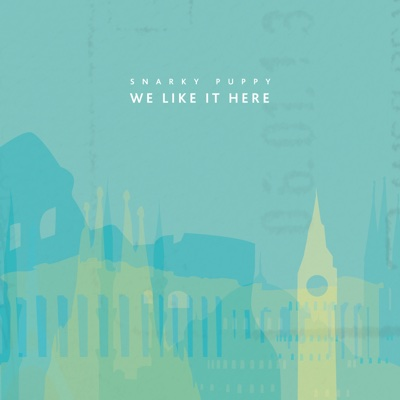 We Like It Here - Snarky Puppy album
