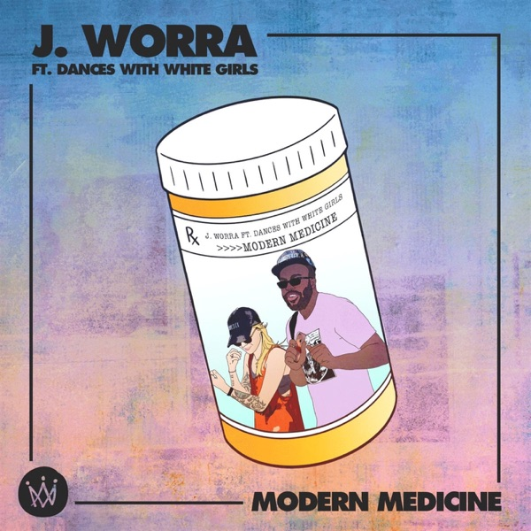 Modern Medicine (feat. Dances With White Girls) - Single
