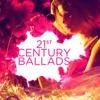 21st Century Ballads