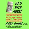 Gaby Dunn - Bad with Money (Unabridged)  artwork