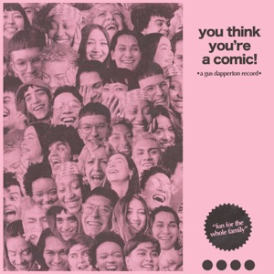 You Think You're a Comic! - EP Mp3 Download
